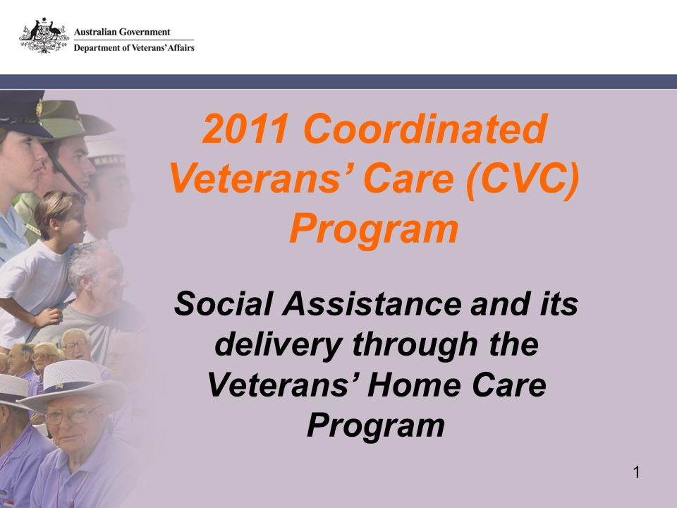 Coordinated Veterans Care (CVC) Program Social Assistance and its delivery through the Veterans Home Care Program 1