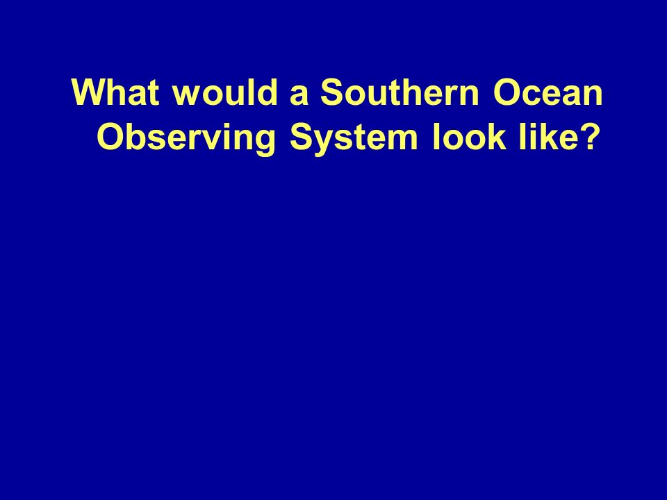 What would a Southern Ocean Observing System look like