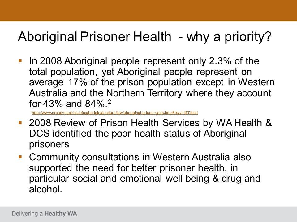 Aboriginal Prisoner Health - why a priority.