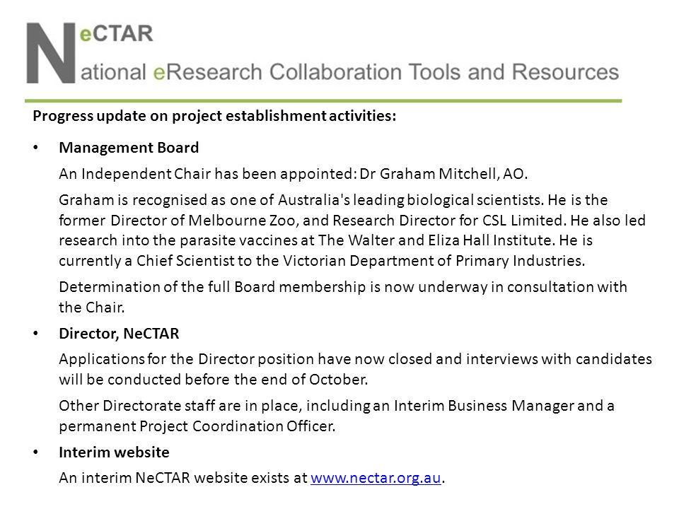 Progress update on project establishment activities: Management Board An Independent Chair has been appointed: Dr Graham Mitchell, AO. Graham is recog