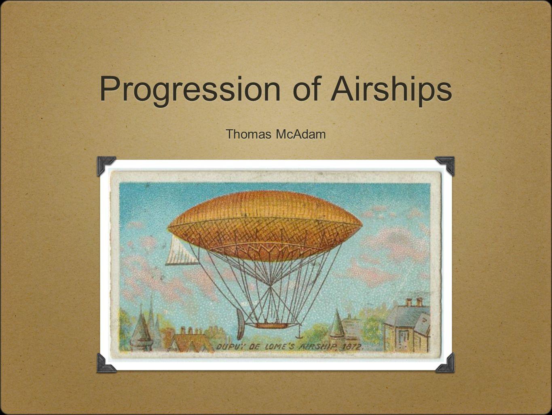 Progression of Airships Thomas McAdam
