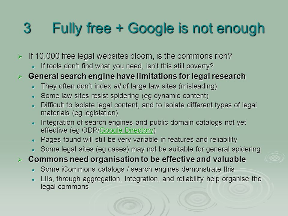 3Fully free + Google is not enough If 10,000 free legal websites bloom, is the commons rich.