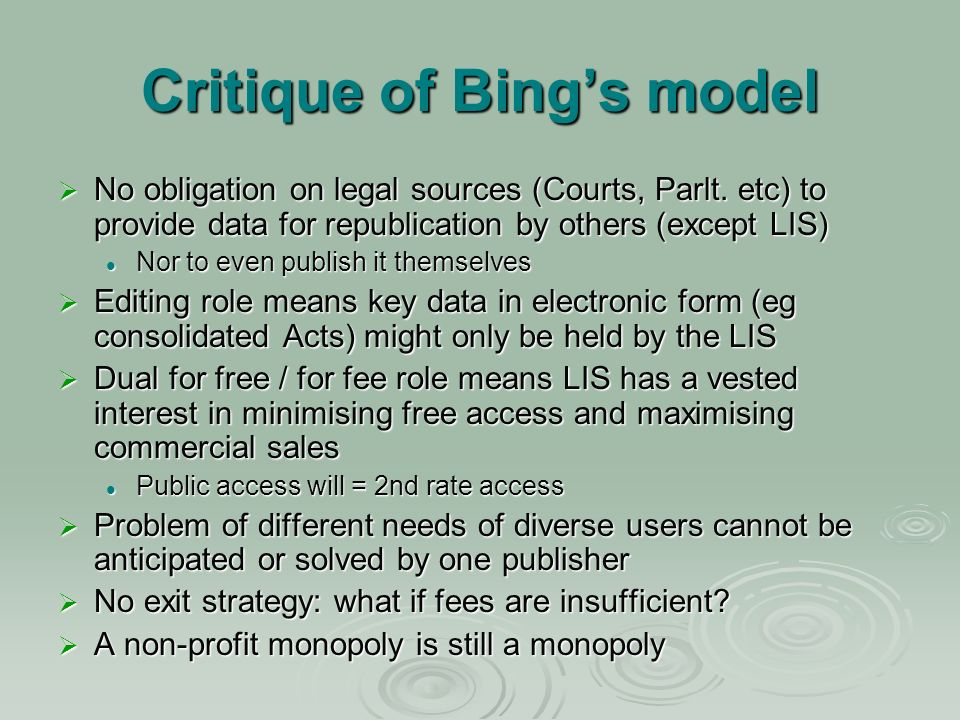 Critique of Bings model No obligation on legal sources (Courts, Parlt.