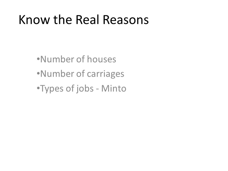 Know the Real Reasons Number of houses Number of carriages Types of jobs - Minto
