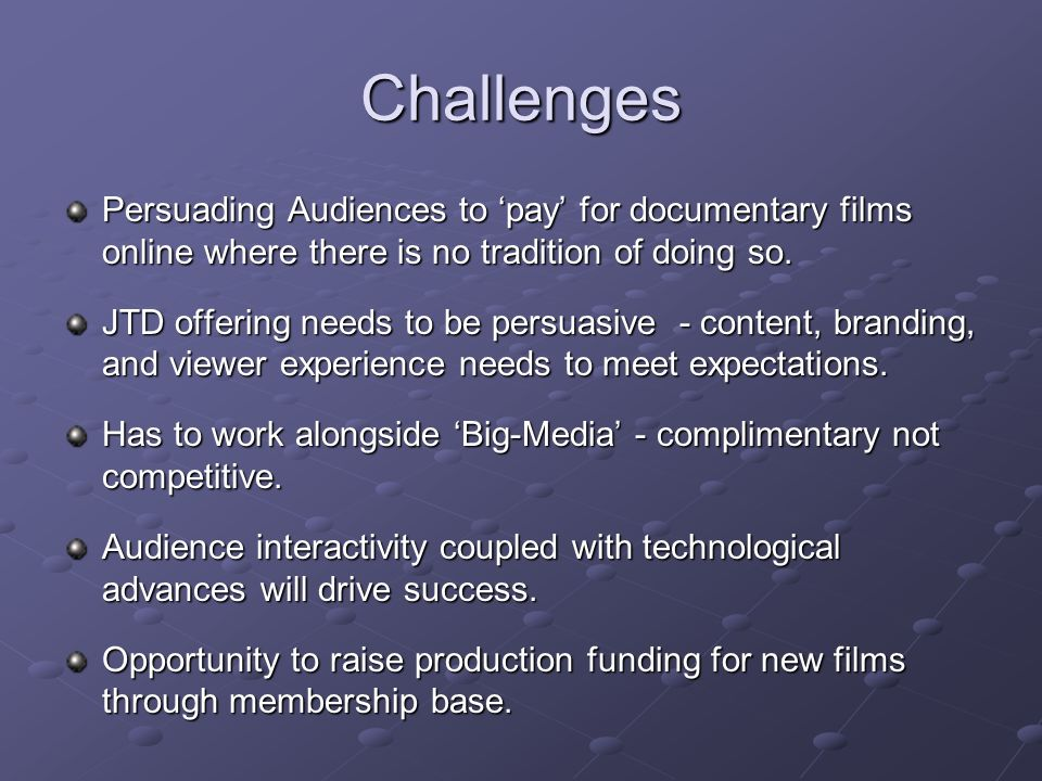 Challenges Persuading Audiences to pay for documentary films online where there is no tradition of doing so.