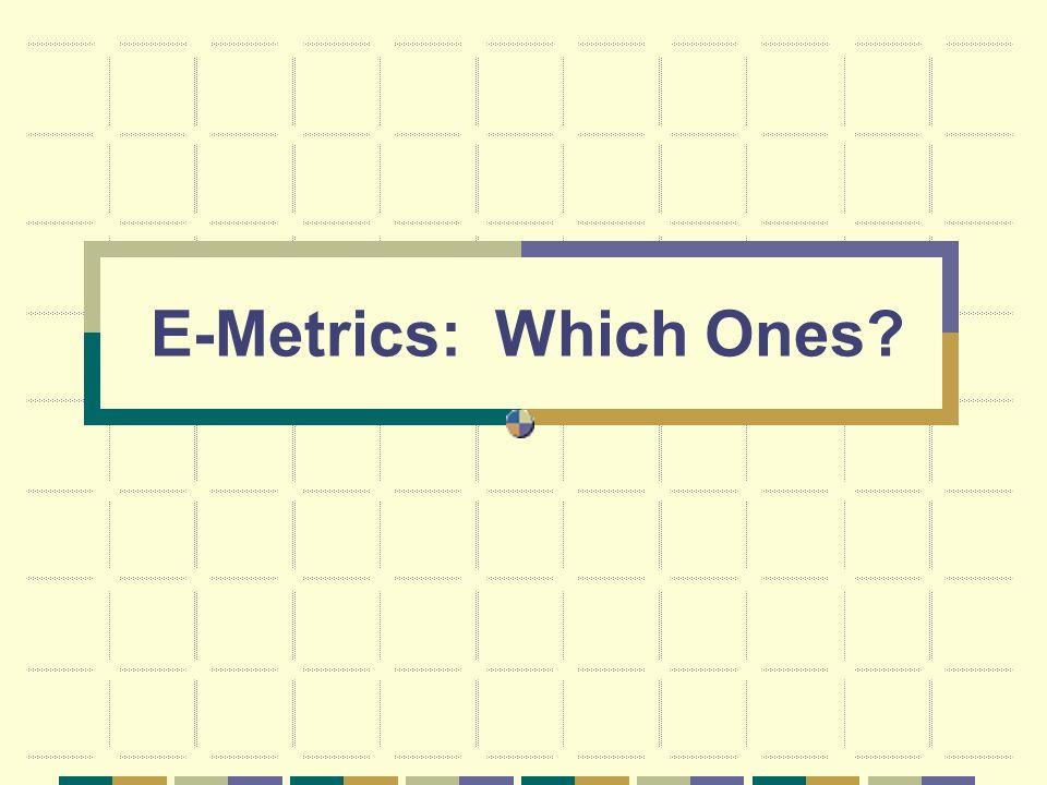 E-Metrics: Which Ones