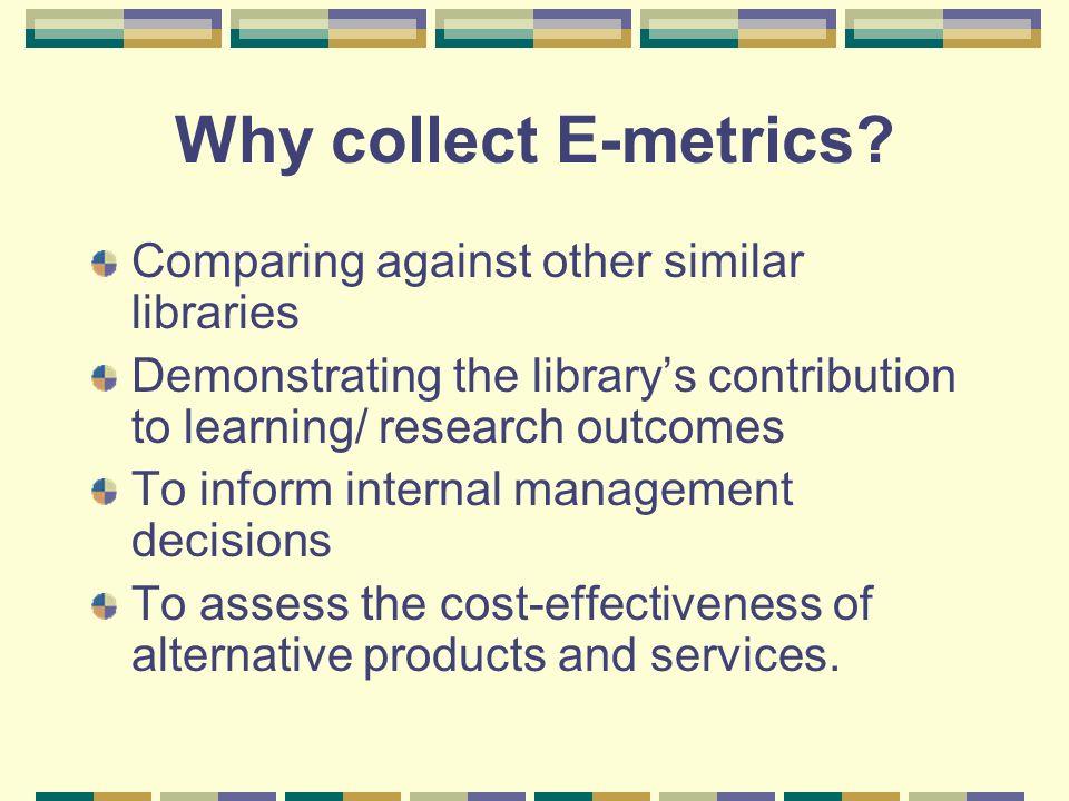Why collect E-metrics.