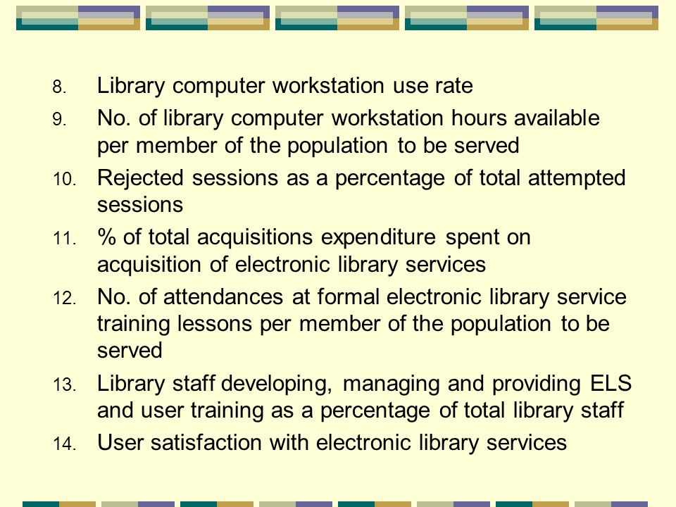 8. Library computer workstation use rate 9. No.