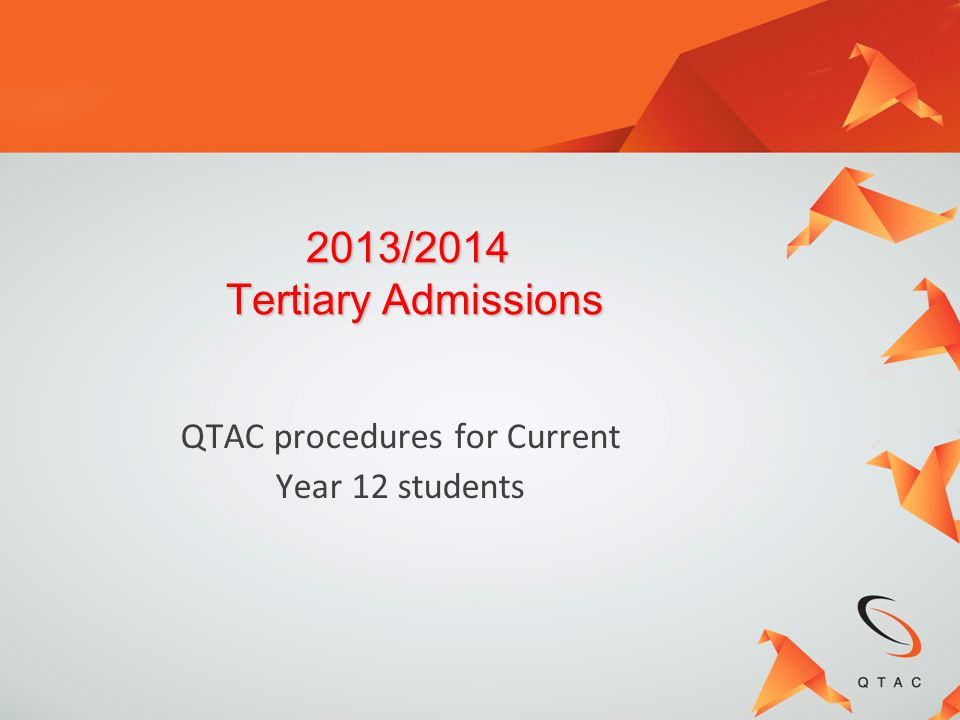 Current Year 12 students apply using the online Twelve to Tertiary application service at the QTAC website www.qtac.edu.au www.qtac.edu.au View the Training Movie and complete a Demonstration application when these services are available on the QTAC website (late July).