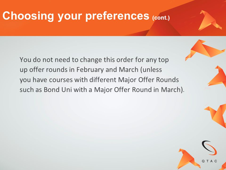 You do not need to change this order for any top up offer rounds in February and March (unless you have courses with different Major Offer Rounds such