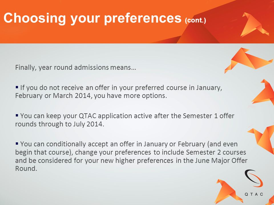 Finally, year round admissions means… If you do not receive an offer in your preferred course in January, February or March 2014, you have more option