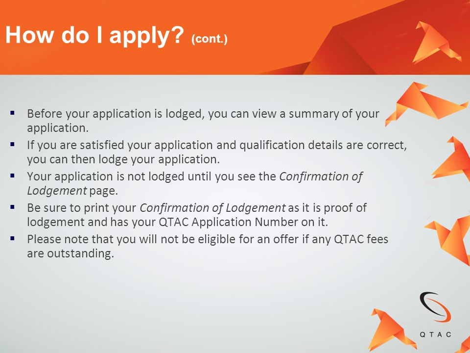 Before your application is lodged, you can view a summary of your application. If you are satisfied your application and qualification details are cor