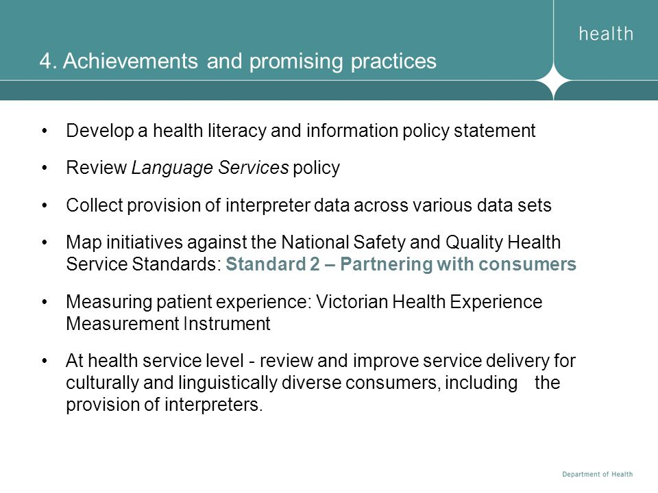4. Achievements and promising practices Develop a health literacy and information policy statement Review Language Services policy Collect provision o