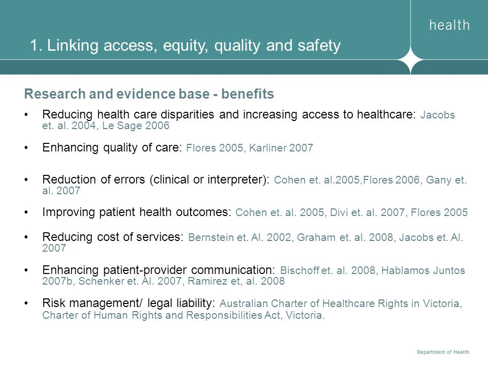 1. Linking access, equity, quality and safety Research and evidence base - benefits Reducing health care disparities and increasing access to healthca