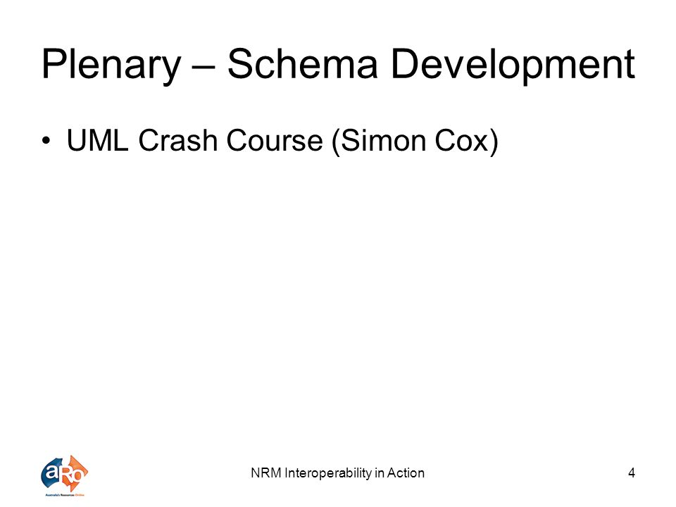 NRM Interoperability in Action4 Plenary – Schema Development UML Crash Course (Simon Cox)