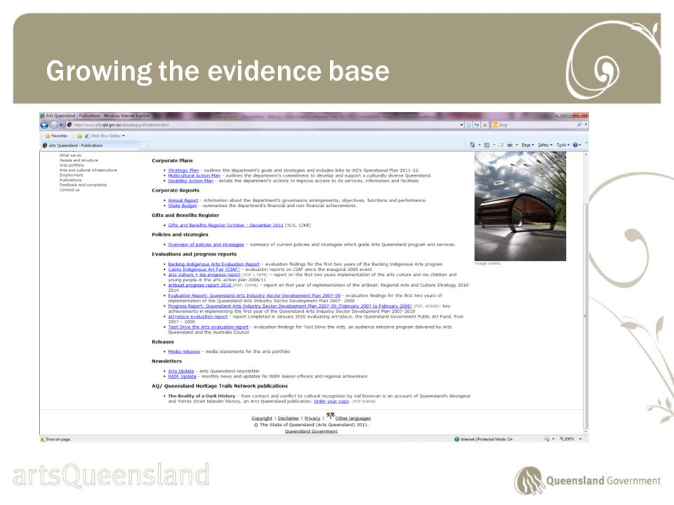 Evaluation resources for the sector http://www.arts.qld.gov.au/publications/evaluation- resource.html Growing the evidence base