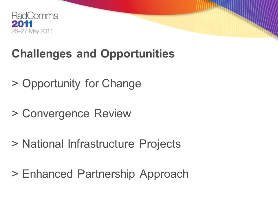 Challenges and Opportunities >Opportunity for Change >Convergence Review >National Infrastructure Projects >Enhanced Partnership Approach