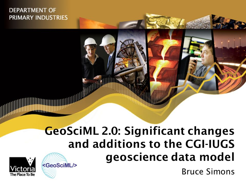 GeoSciML 2.0: Significant changes and additions to the CGI-IUGS geoscience data model Bruce Simons