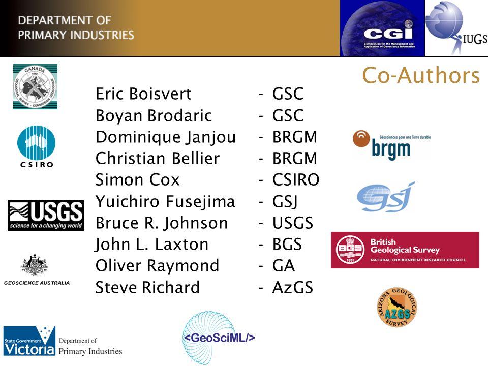 Eric Boisvert - GSC Boyan Brodaric -GSC Dominique Janjou - BRGM Christian Bellier -BRGM Simon Cox - CSIRO Yuichiro Fusejima -GSJ Bruce R. Johnson -USG