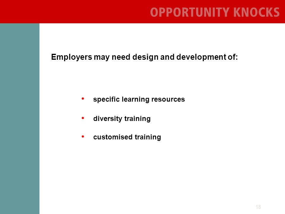 18 specific learning resources diversity training customised training Employers may need design and development of: