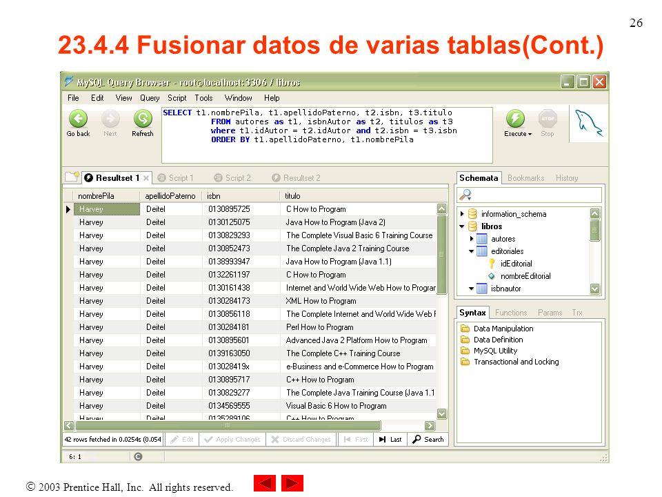 2003 Prentice Hall, Inc. All rights reserved. 26 23.4.4 Fusionar datos de varias tablas(Cont.)
