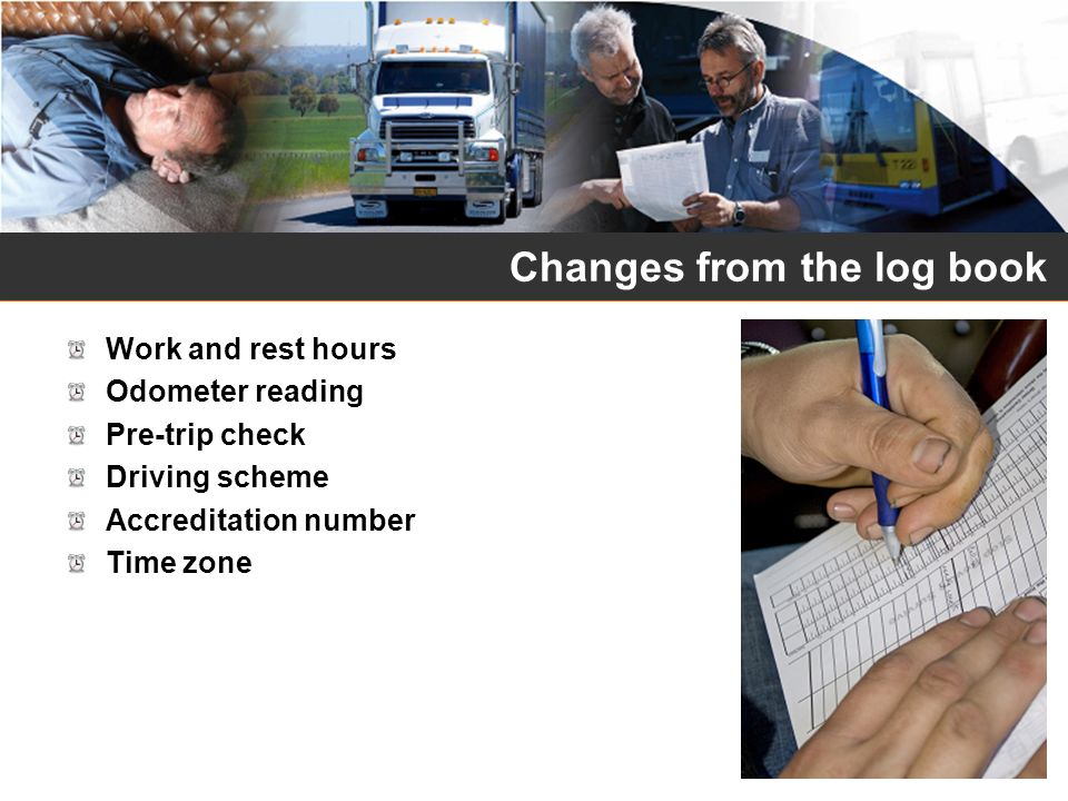 Changes from the log book Work and rest hours Odometer reading Pre-trip check Driving scheme Accreditation number Time zone