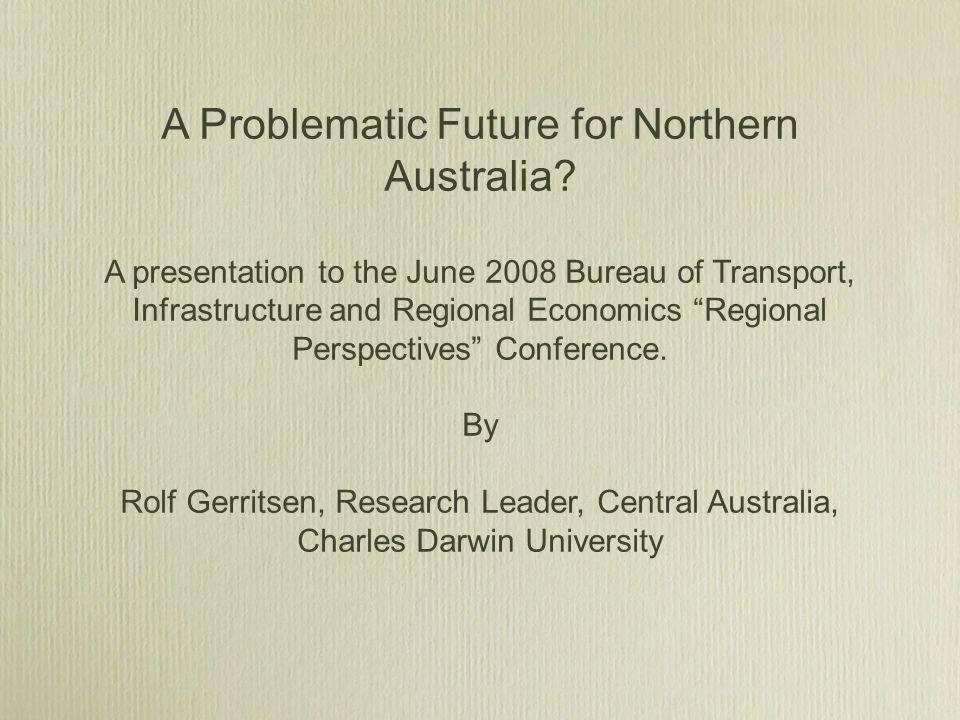 A Problematic Future for Northern Australia.