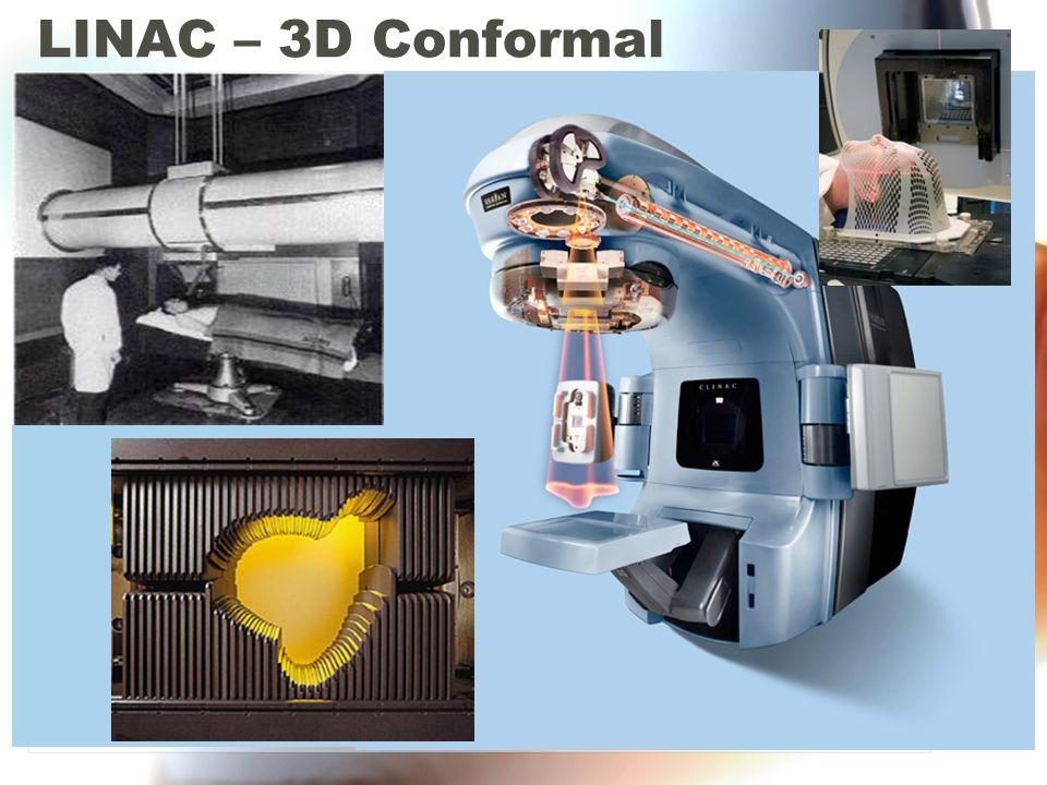 LINAC – 3D Conformal