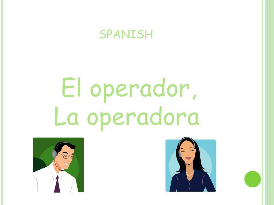 SPANISH El operador, La operadora