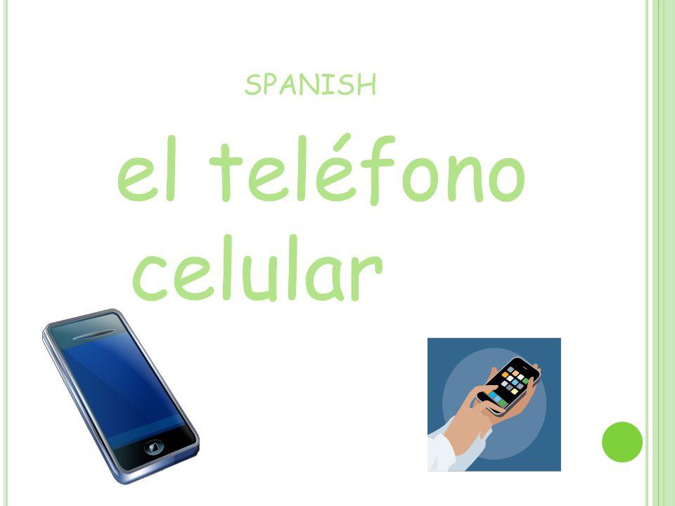 SPANISH el teléfono celular
