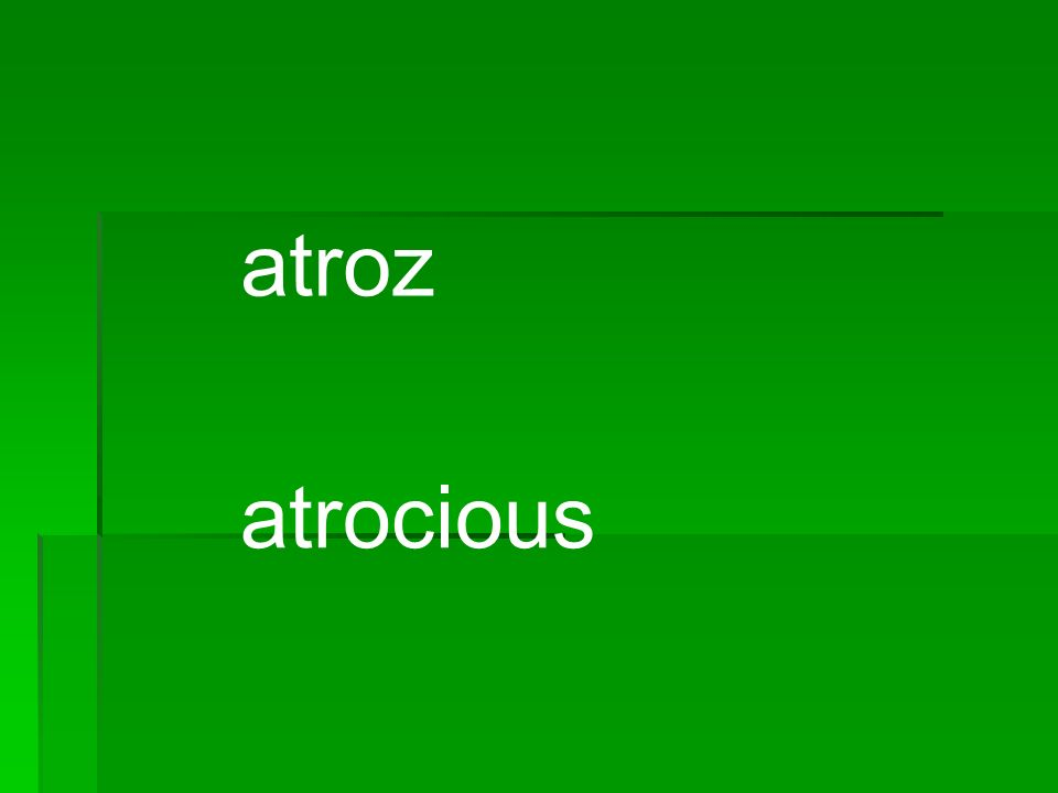 atroz atrocious