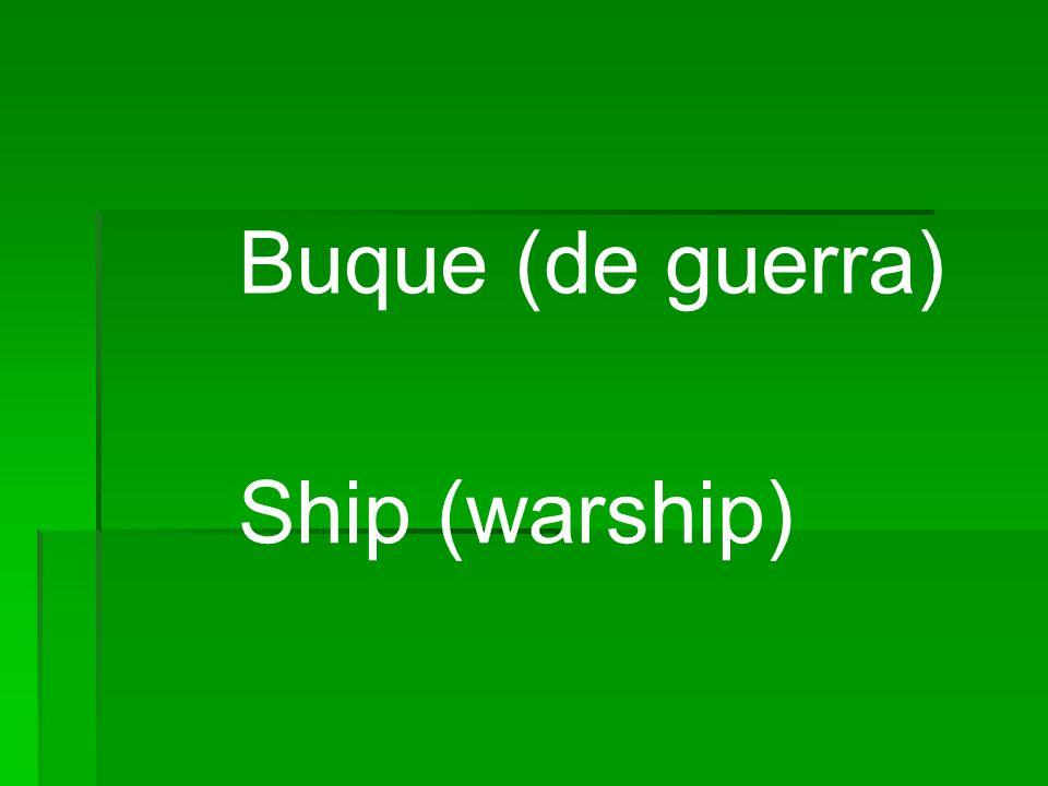 Buque (de guerra) Ship (warship)