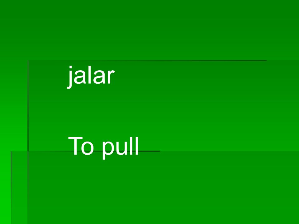jalar To pull