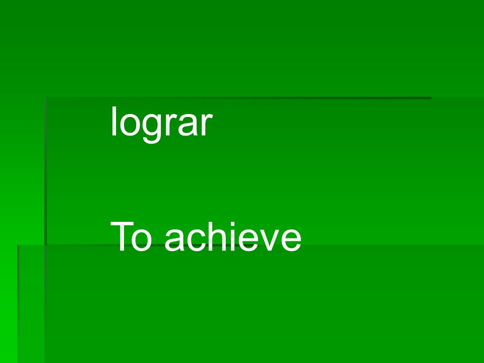 lograr To achieve