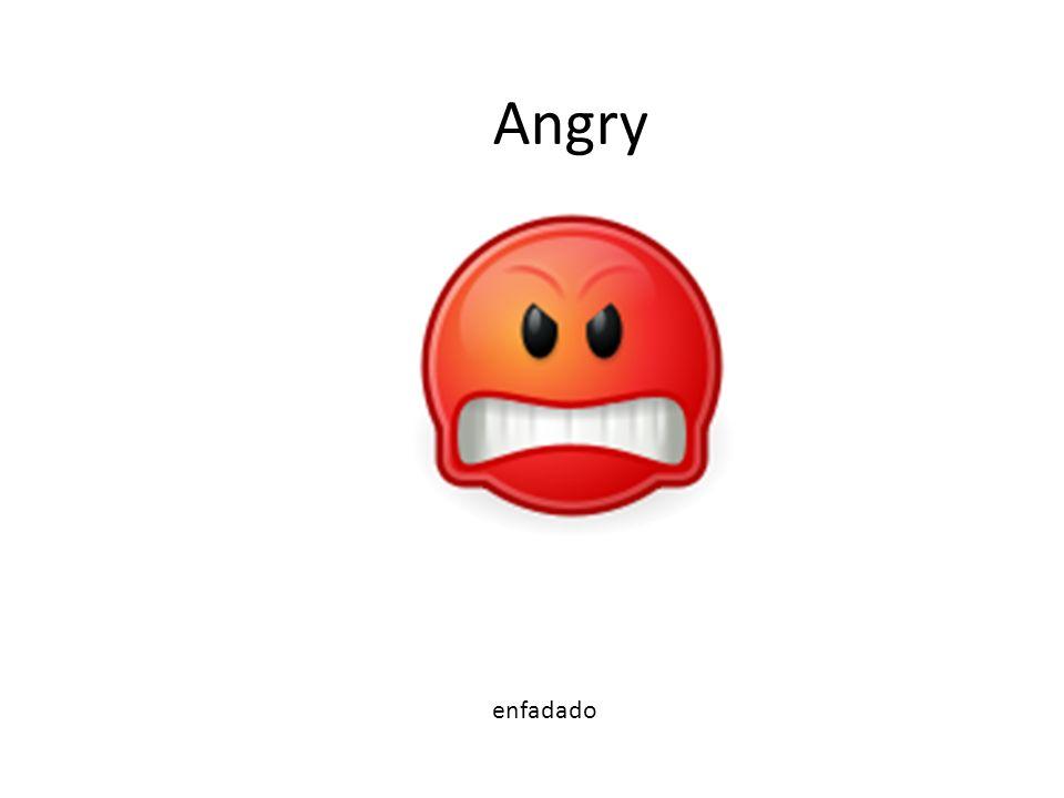 AngAn enfadado Angry