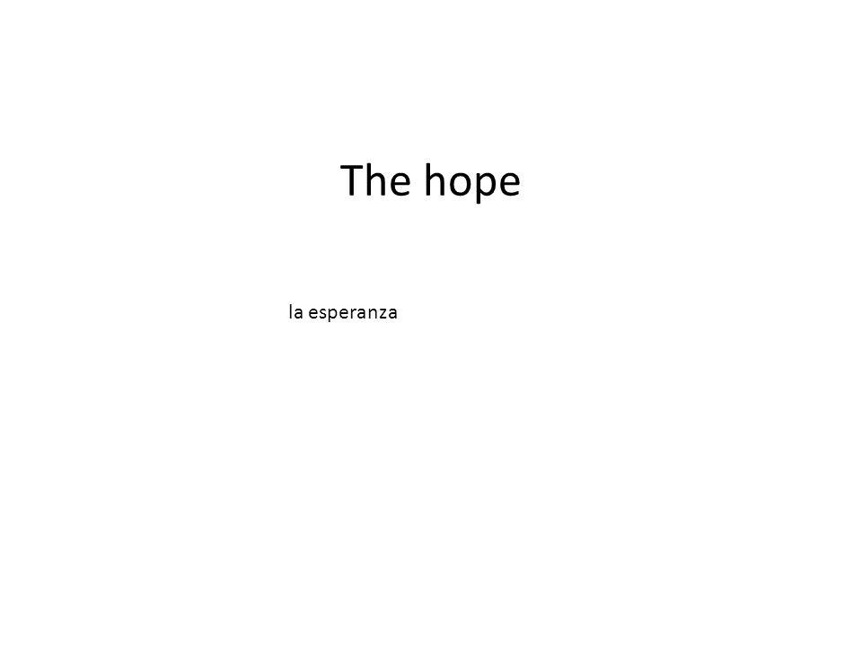 The hope la esperanza