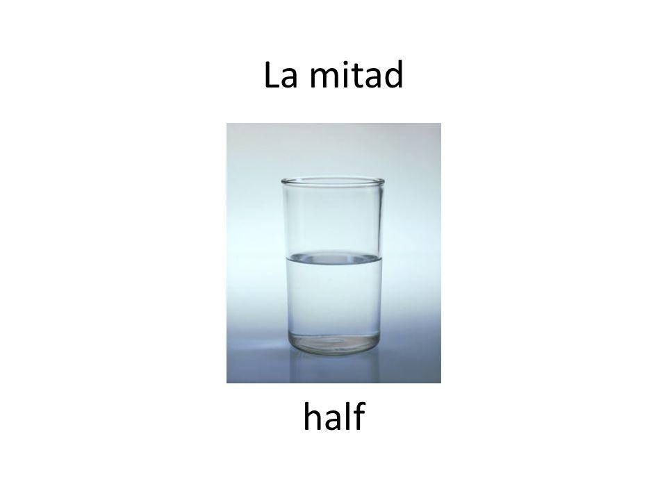 La mitad half