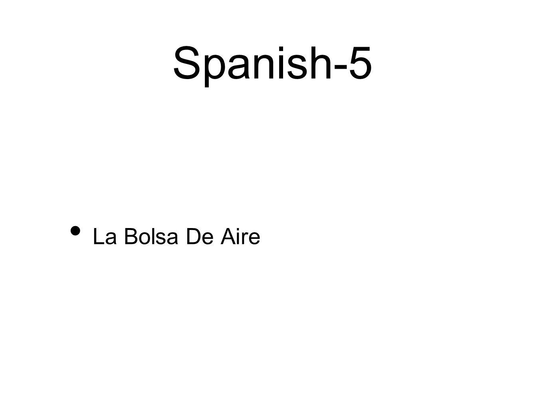 Spanish-5 La Bolsa De Aire