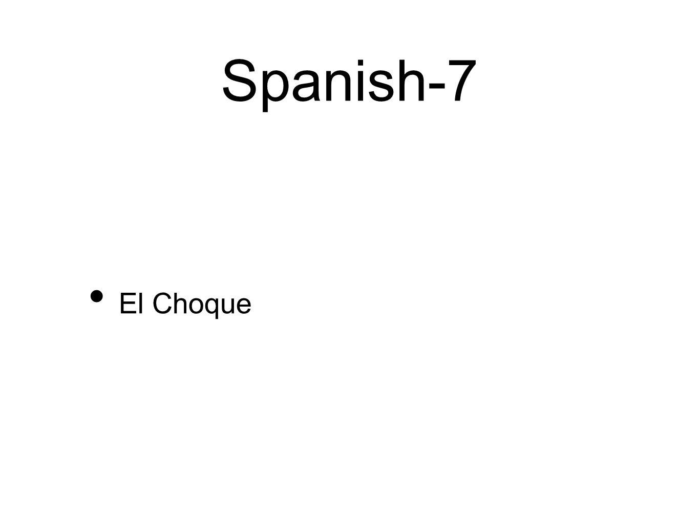Spanish-7 El Choque