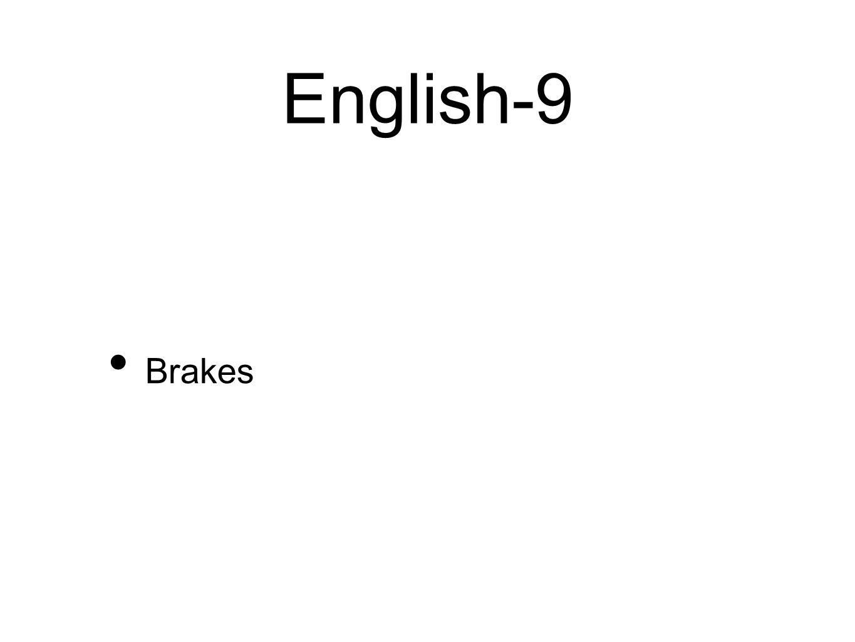 English-9 Brakes