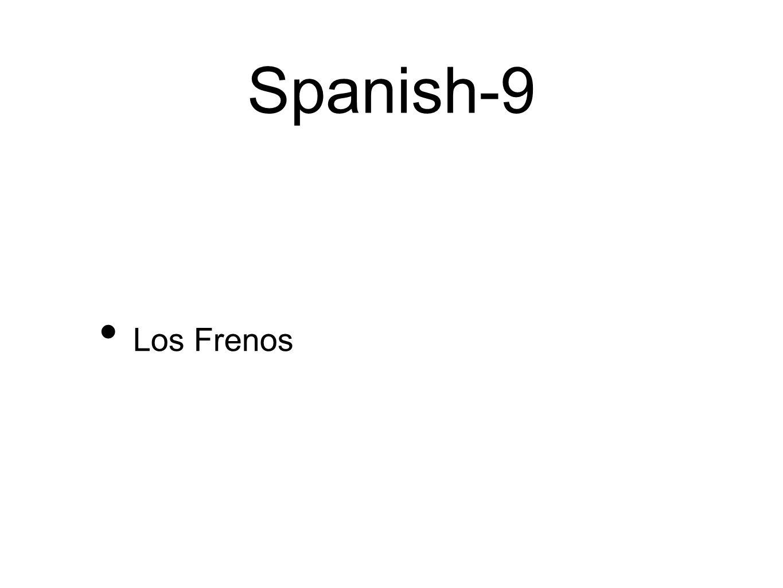 Spanish-9 Los Frenos