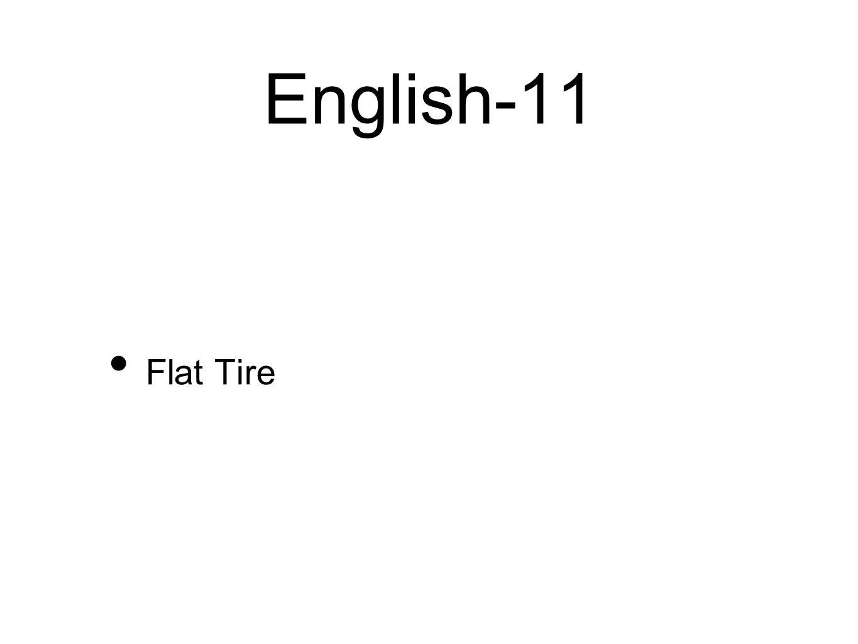 English-11 Flat Tire