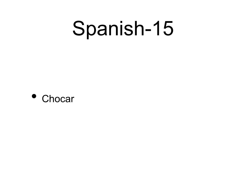 Spanish-15 Chocar