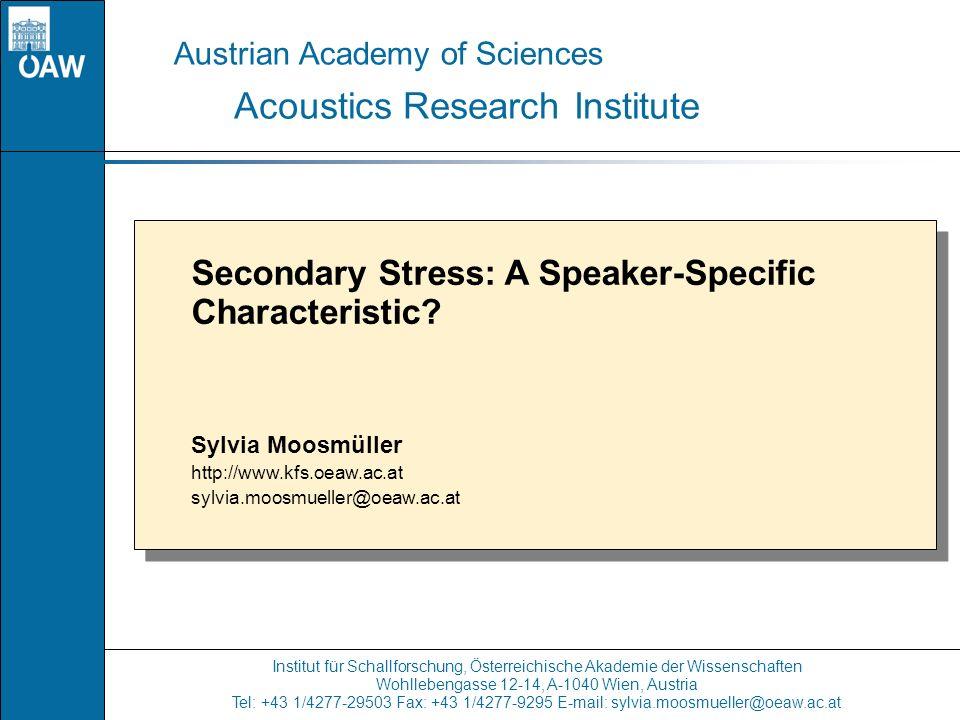 Institut für Schallforschung, Österreichische Akademie der Wissenschaften Wohllebengasse 12-14, A-1040 Wien, Austria Tel: +43 1/4277-29503 Fax: +43 1/