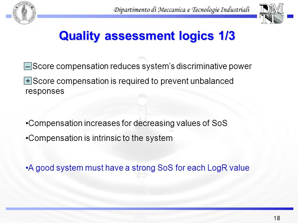 18 Dipartimento di Meccanica e Tecnologie Industriali Quality assessment logics 1/3 Compensation increases for decreasing values of SoS Compensation i
