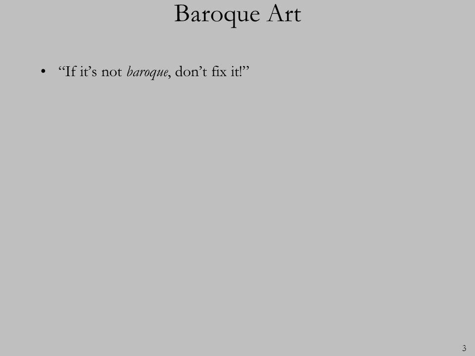 3 Baroque Art If its not baroque, dont fix it!