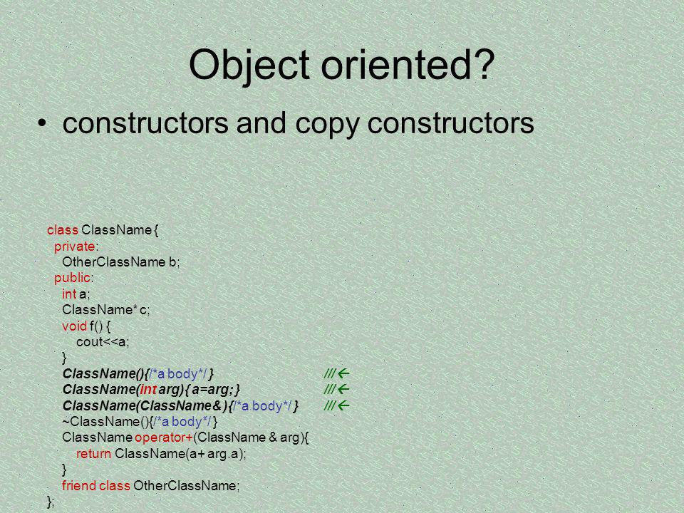 Object oriented.