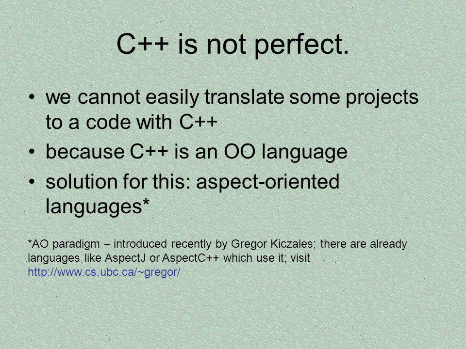 C++ is not perfect.