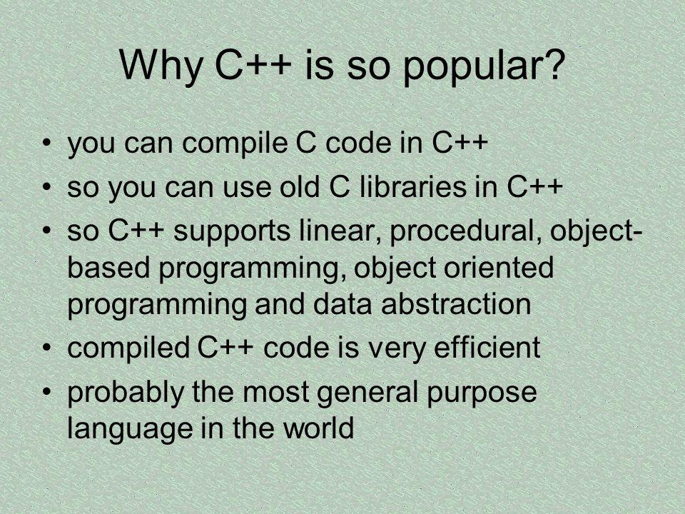 Why C++ is so popular.