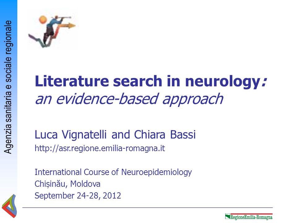 Agenzia sanitaria e sociale regionale Luca Vignatelli and Chiara Bassi http://asr.regione.emilia-romagna.it International Course of Neuroepidemiology